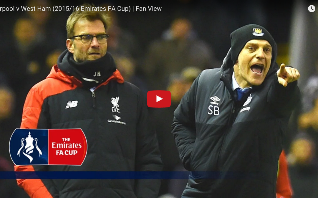 Liverpool v West Ham (2015/16 Emirates FA Cup) | Fan View